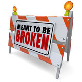 Meant to Be Broken Barricade Construction Sign Stock Image