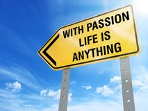 Med passion är liv något tecknet Arkivfoto