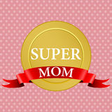 Medal of super mom with a red ribbon Stock Photography
