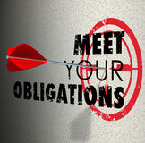 Meet Your Obligations Words Arrow Hitting Bulls-Eye Target Royalty Free Stock Images