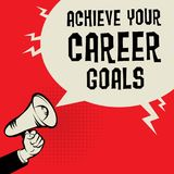 Achieve Your Career Goals business concept. Megaphone Hand business concept with text Achieve Your Career Goals, vector illustration Royalty Free Stock Photos