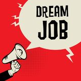 Megaphone Hand, business concept with text Dream Job. Vector illustration Stock Photos