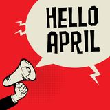 Megaphone Hand, business concept with text Hello April. Vector illustration Royalty Free Stock Images
