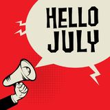Megaphone Hand, business concept with text Hello July. Vector illustration Stock Photo