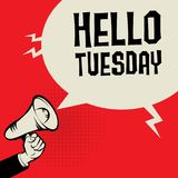 Megaphone Hand, business concept with text Hello Tuesday. Vector illustration Royalty Free Stock Images