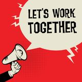 Megaphone Hand, business concept with text Lets Work Together. Vector illustration Stock Photography