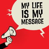 Megaphone Hand, business concept with text My Life is My Message. Vector illustration Stock Photo