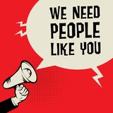 Megaphone Hand, business concept with text We Need People Like Y. Ou, vector illustration Royalty Free Stock Photography