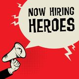 Now Hiring Heroes business concept. Megaphone Hand business concept with text Now Hiring Heroes, vector illustration Royalty Free Stock Photos