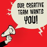 Our Creative Team Wants You. Megaphone Hand business concept with text Our Creative Team Wants You, vector illustration Stock Photography