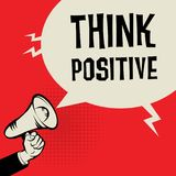Megaphone Hand, business concept with text Think Positive. Vector illustration Royalty Free Stock Photos