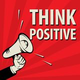Megaphone Hand, business concept with text Think Positive. Vector illustration Stock Images