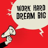 Megaphone Hand, business concept with text Work Hard, Dream Big. Vector illustration Royalty Free Stock Image