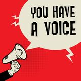 Megaphone Hand, business concept with text You Have a Voice. Vector illustration Stock Images
