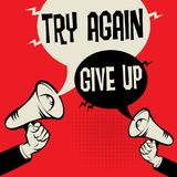 Megaphone Hand business concept Try Again versus Give Up. Megaphone Hand business concept with text Try Again versus Give Up, vector illustration Royalty Free Stock Images