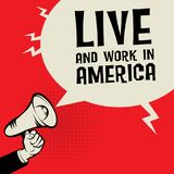 Megaphone Hand, with text Live and Work in America. Megaphone Hand, business concept with text Live and Work in America, vector illustration vector illustration