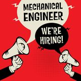 Mechanical Engineer - Were Hiring. Megaphone Hands business concept with text Mechanical Engineer - Were Hiring, vector illustration Royalty Free Stock Image