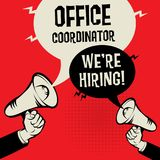 Office Coordinator - Were Hiring. Megaphone Hands business concept with text Office Coordinator - Were Hiring, vector illustration Royalty Free Stock Photo