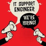 IT Support Engineer - Were Hiring. Megaphone Hands business concept with text IT Support Engineer - Were Hiring, vector illustration Stock Photography