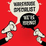Warehouse Specialist - Were Hiring. Megaphone Hands business concept with text Warehouse Specialist - Were Hiring, vector illustration Royalty Free Stock Photo