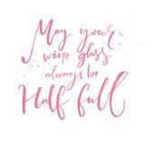 Mei uw wijnglas altijd half volledig is Inspirational citaat over wijn Het positieve zeggen en wens Roze kalligrafie vector illustratie
