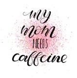 Meine Mutter benötigt Koffein Beschriftung für Babykleidung, Taschen, Plakate, Kissen stock abbildung