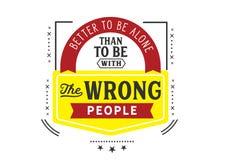 Melhore para estar sozinho do que para ser com os povos errados ilustração do vetor