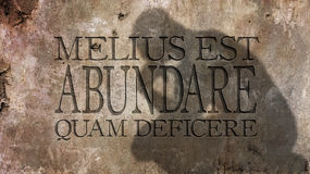 Melius est abundare quam deficere. A Latin phrase meaning It is Royalty Free Stock Photography