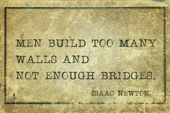 Men build Newton. Men build too many walls and not enough bridges - ancient English physicist and mathematician Sir Isaac Newton quote printed on grunge vintage Royalty Free Stock Photo