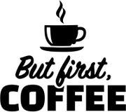 Men första kaffe slogan stock illustrationer