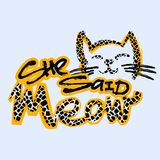 Meow She Said. Cat lovers cute funky print. Stock Images