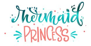 Mermaid Princess hand draw lettering quote. Isolated pink, sea ocean colors realistic water textured phrase royalty free illustration