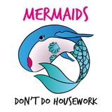 Mermaids don`t do housework. ` Funny vector text quotes and whale drawing. Lettering poster or t-shirt textile graphic design. / Cute fat girl mermaid character vector illustration