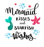 Mermaids kisses. Inspirational quote about summer. Modern calligraphy phrase with hand drawn Simple vector lettering for royalty free illustration