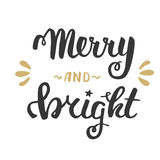 Merry and bright. Greeting hand lettering, hand calligraphy. Vector festive Christmas card. Merry and bright. Greeting hand lettering, hand calligraphy. festive Royalty Free Stock Photos