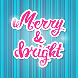 Merry and bright. Greeting hand lettering, hand calligraphy. Vector festive Christmas card. Merry and bright vector. Greeting hand lettering, hand calligraphy Royalty Free Stock Image
