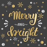 Merry and bright. Greeting hand lettering, hand calligraphy. Vector festive Christmas card. Merry and bright. Vector Greeting hand lettering, hand calligraphy Stock Images