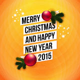 Merry Christmas and Happy New Year 2015 card. White ribbon, orange background. Realistic Christmas ball and fir tree branch. Vector image Royalty Free Stock Images