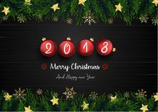 Merry christmas and happy new year 2018 with fir branches and red christmas balls. Illustration of Merry christmas and happy new year 2018 with fir branches and Stock Images