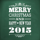 Merry christmas and happy new year 2015 write on chlakboard. Merry christmas and happy new year 2015 write on chalkboard background. layered stock illustration