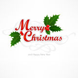 Merry Christmas inscription with holly berry. Merry Christmas hand lettering inscription with holly berry, vector illustration royalty free illustration
