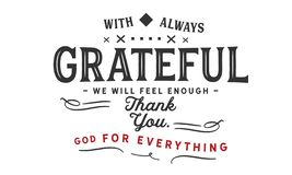 Met altijd dankbaar zullen wij genoeg, u God voor alles danken voelen Royalty-vrije Stock Foto's