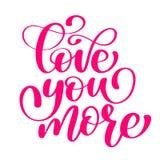 Met de hand geschreven Liefde u Meer vectorteken met positief hand getrokken liefdecitaat op romantische typografiestijl in roze  Stock Afbeelding