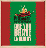 Mexican food. Are you brave enough to taste very hot and very spicy Mexican food. Creative poster design concept Royalty Free Stock Image