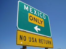 Mexico only no usa return , sign at mexican border to usa Stock Photo