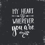 Mi corazón es dondequiera que usted sea Imágenes de archivo libres de regalías