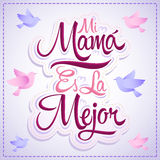 Mi Mama es la Mejor - My Mom is the Best spanish text Stock Images