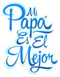Mi Papa es el Mejor - My Dad is the Best Spanish text, vector lettering, fathers day celebration Stock Images