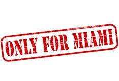 Only for Miami. Rubber stamp with text only for Miami inside,  illustration Stock Image