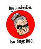 Mijn Grootmoeder is een super held! Trekkend op een T-shirt, voor gedrukte producten stock illustratie